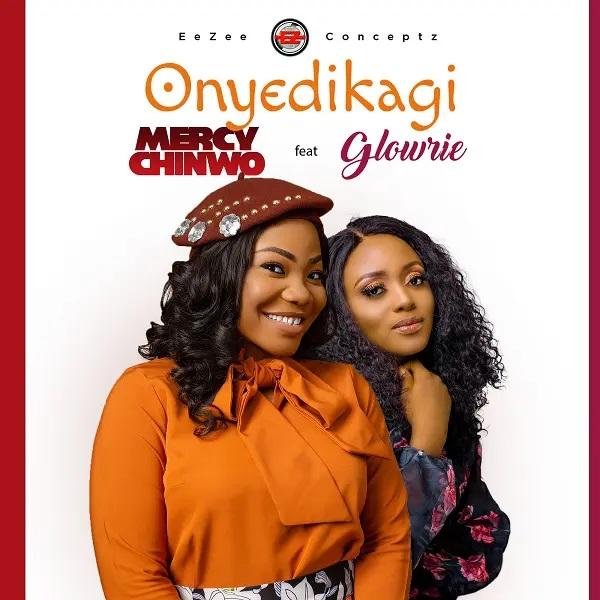 Mercy Chinwo Ft. Glowrie - Onyedikagi
