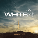 """Kimberly Adé Releases New Single """"White Flag"""""""