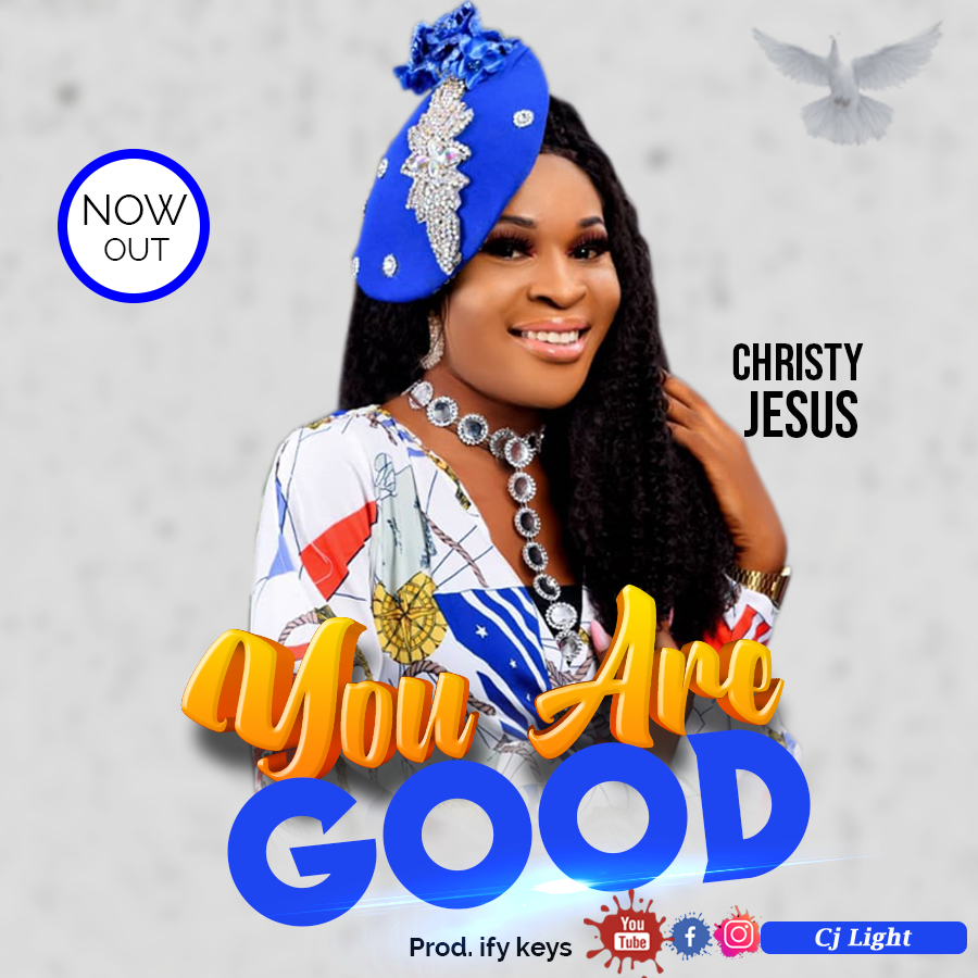 """Christy Jesus Shares New Single! """"You Are Good"""""""