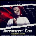 Authentic God - Lovely Songs